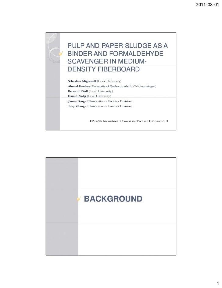 2011‐08‐01PULP AND PAPER SLUDGE AS ABINDER AND FORMALDEHYDESCAVENGER IN MEDIUM-             MEDIUM-DENSITY FIBERBOARDSébas...