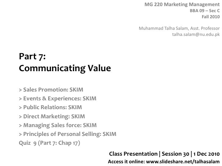 Part 7:Communicating Value<br />> Sales Promotion: SKIM<br />> Events & Experiences: SKIM<br />> Public Relations: SKIM<br...