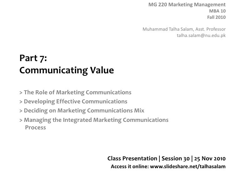 Part 7:Communicating Value<br />> The Role of Marketing Communications<br />> Developing Effective Communications<br />> D...