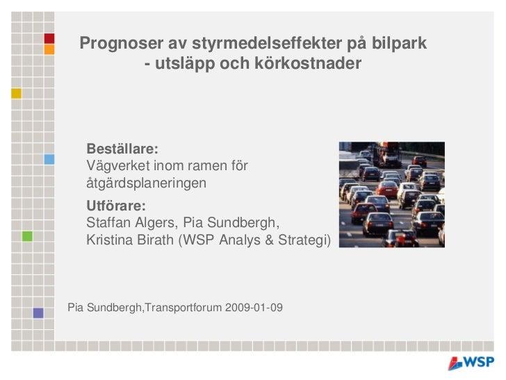 Prognoser av styrmedelseffekter på bilpark         - utsläpp och körkostnader   Beställare:   Vägverket inom ramen för   å...