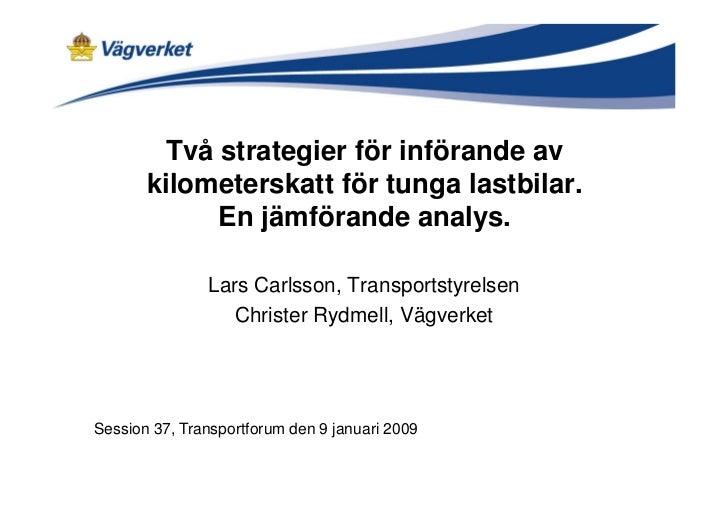 Två strategier för införande av       kilometerskatt för tunga lastbilar.             En jämförande analys.               ...
