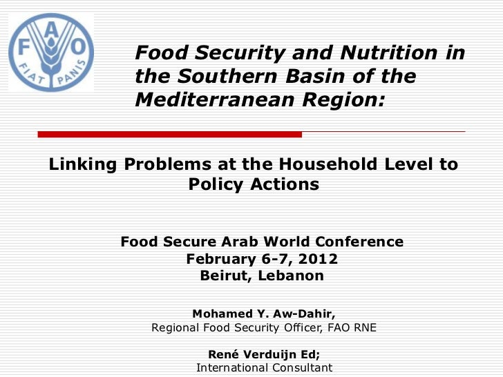 Food Security and Nutrition in        the Southern Basin of the        Mediterranean Region:Linking Problems at the Househ...