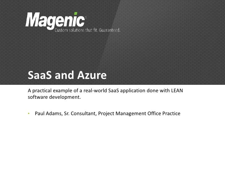 SaaS and AzureA practical example of a real-world SaaS application done with LEANsoftware development.•   Paul Adams, Sr. ...