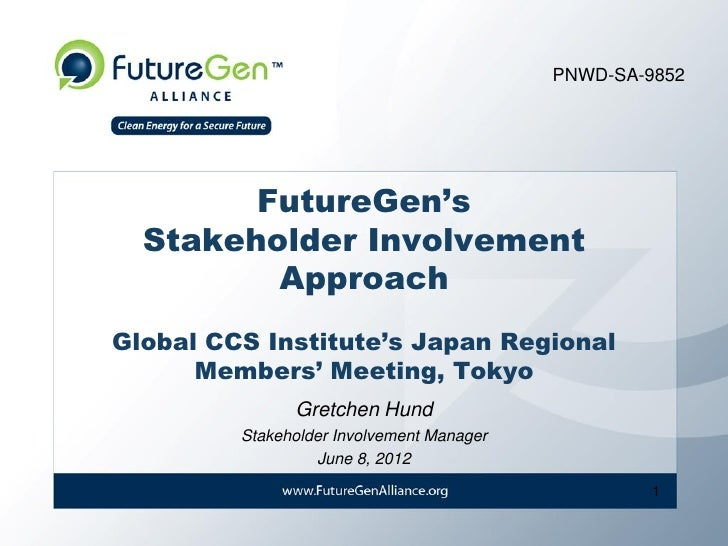 PNWD-SA-9852        FutureGen's  Stakeholder Involvement         ApproachGlobal CCS Institute's Japan Regional      Member...