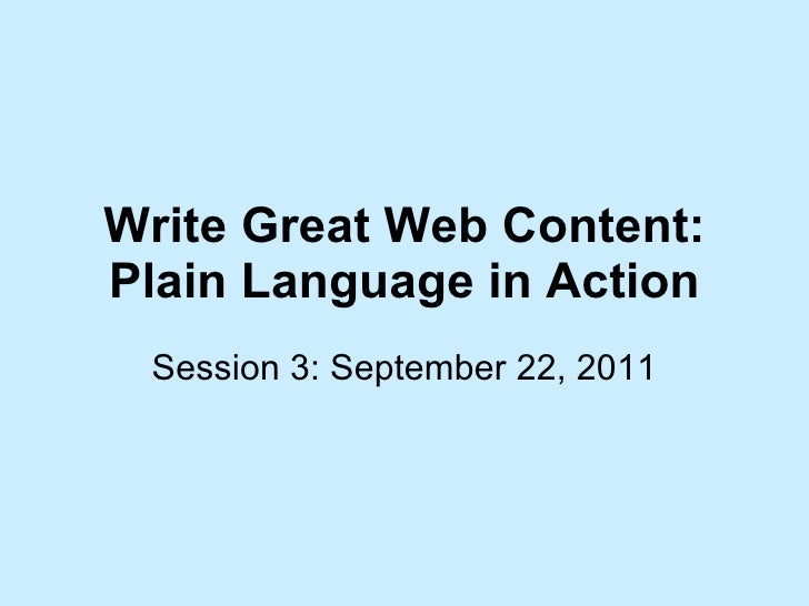 Write Great Web Content: Plain Language in Action Session 3: September 22, 2011