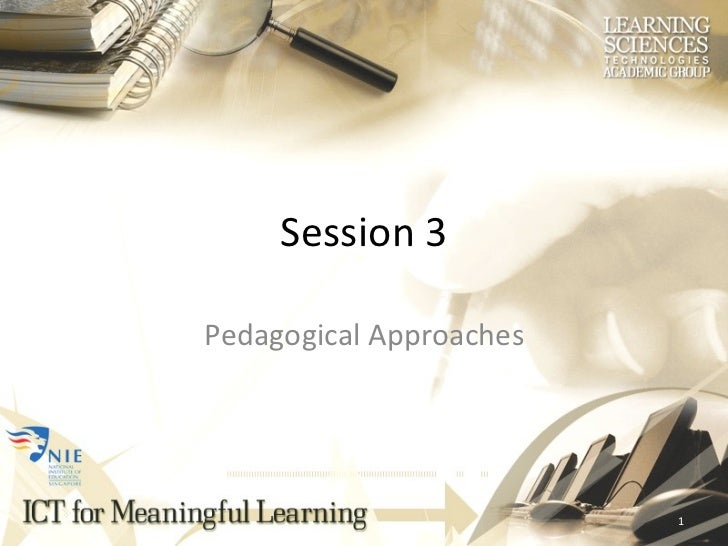 Session 3 Pedagogical Approaches