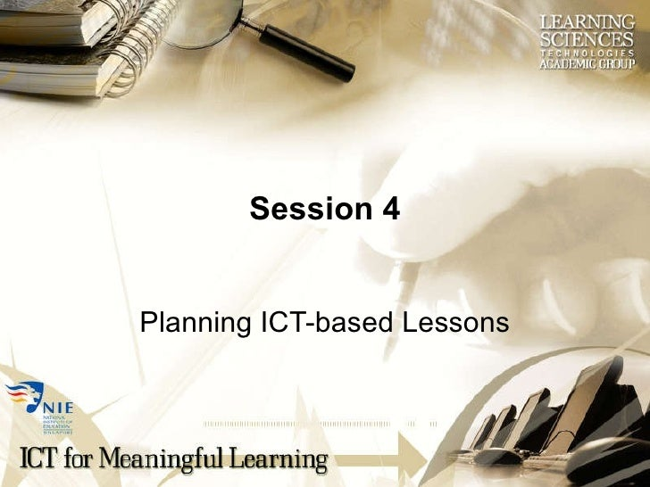 Session 4 Planning ICT-based Lessons