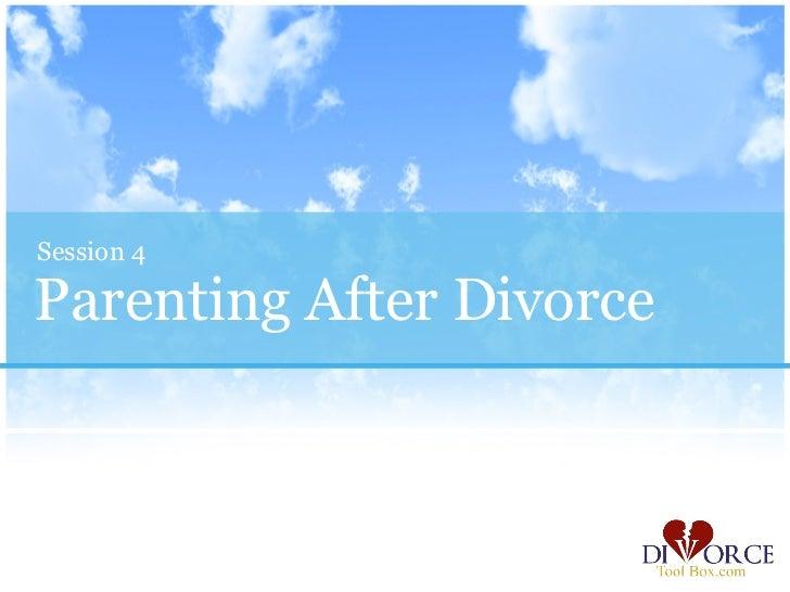 Session 4Parenting After Divorce