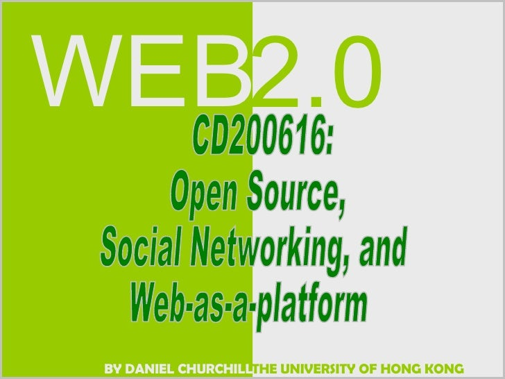 CD200616:  Open Source,  Social Networking, and Web-as-a-platform