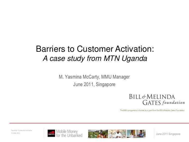 Barriers to Customer Activation:<br />A case study from MTN Uganda<br />M. Yasmina McCarty, MMU Manager<br />June 2011, Si...