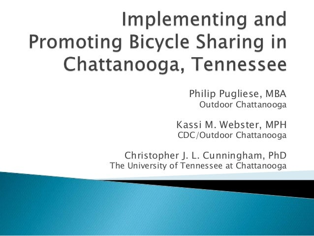 Philip Pugliese, MBA Outdoor Chattanooga Kassi M. Webster, MPH CDC/Outdoor Chattanooga Christopher J. L. Cunningham, PhD T...