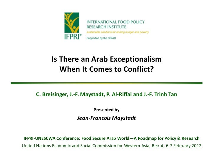 Is There an Arab Exceptionalism                 When It Comes to Conflict?       C. Breisinger, J.-F. Maystadt, P. Al-Riff...