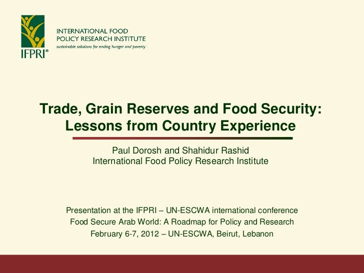 Trade, Grain Reserves and Food Security:   Lessons from Country Experience               Paul Dorosh and Shahidur Rashid  ...