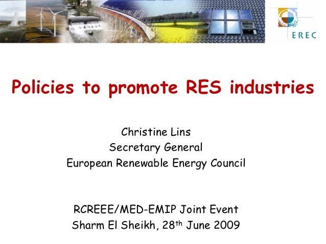 Policies to promote RES industries                Christine Lins             Secretary General      European Renewable Ene...