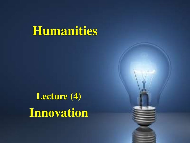 Humanities Lecture (4)Innovation
