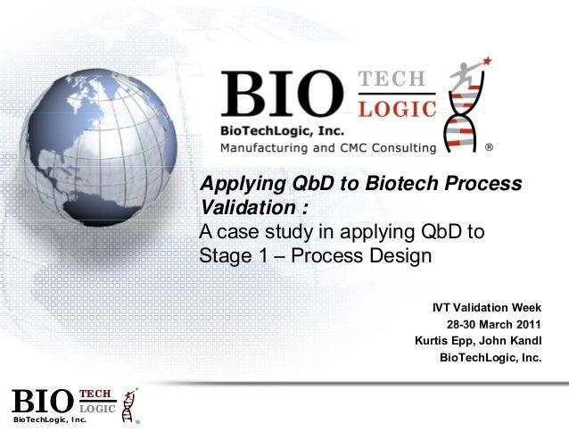 BIBioTechBIApplyingValidationA case stuStage 1 –TECHLOGICBioTechLogic, Inc.BIO TECHLOGICBIO ®TECHIOLOGICLogic, Inc.IO ®g Q...