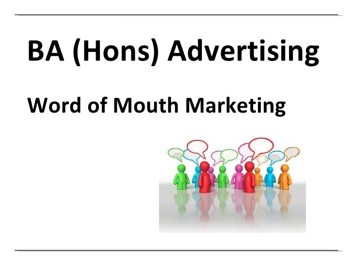 BA (Hons) Advertising Word of Mouth Marketing