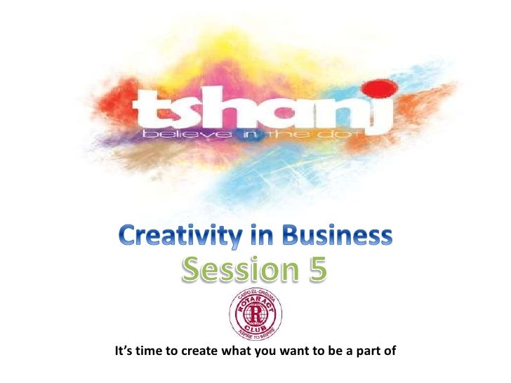 It's time to create what you want to be a part of