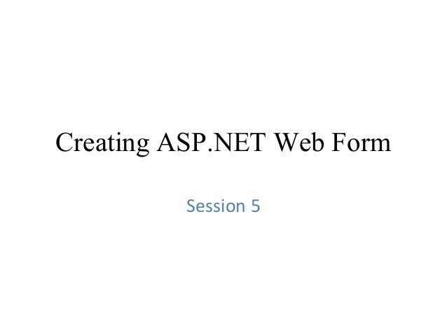 Creating ASP.NET Web Form Session 5