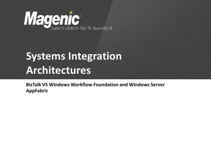 Systems IntegrationArchitecturesBizTalk VS Windows Workflow Foundation and Windows ServerAppFabric
