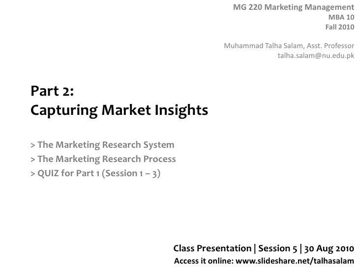 Part 2: Capturing Market Insights<br />> The Marketing Research System<br />> The Marketing Research Process<br />> QUIZ f...