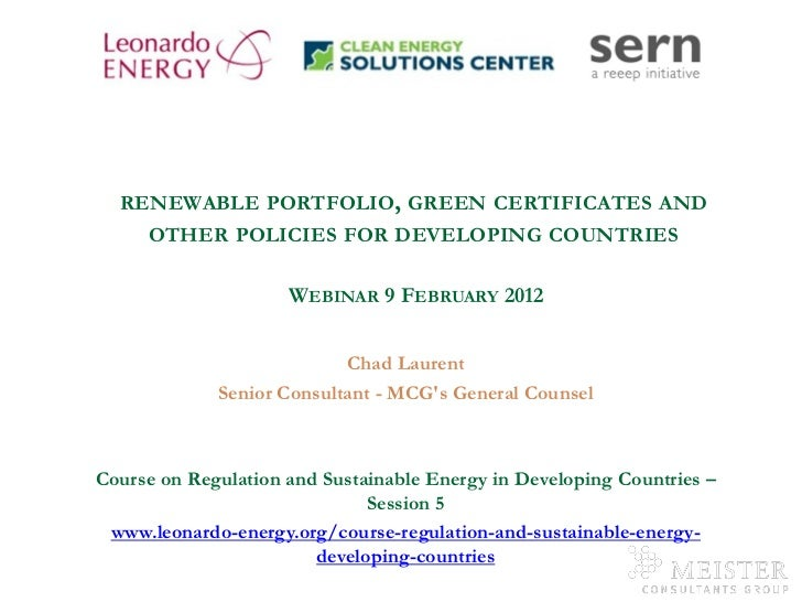 RENEWABLE PORTFOLIO, GREEN CERTIFICATES AND              OTHER POLICIES FOR DEVELOPING COUNTRIES                          ...