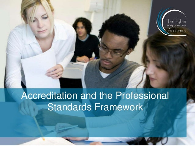 Accreditation and the ProfessionalStandards Framework