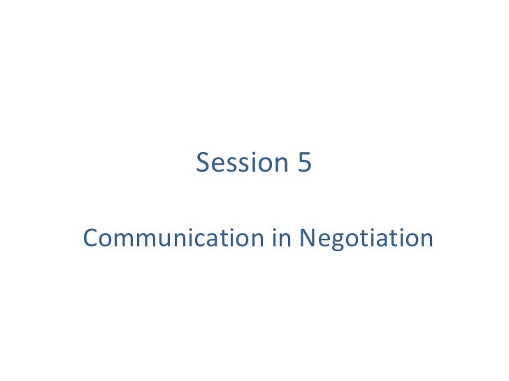 Session 5Communication in Negotiation