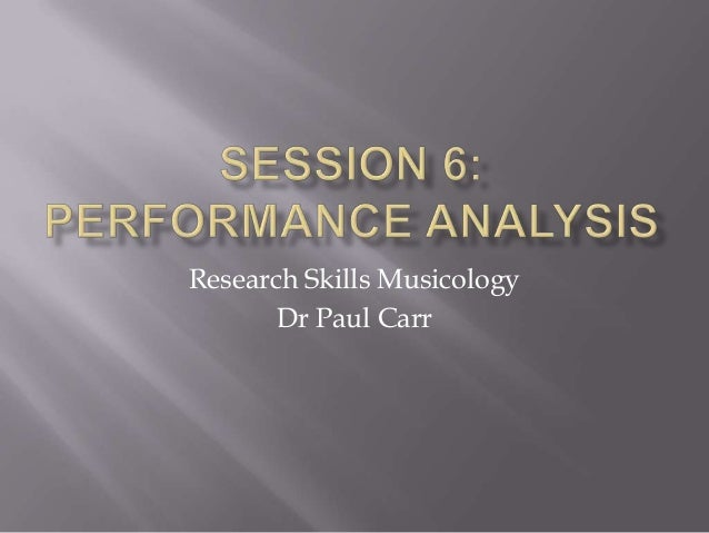 Research Skills Musicology       Dr Paul Carr
