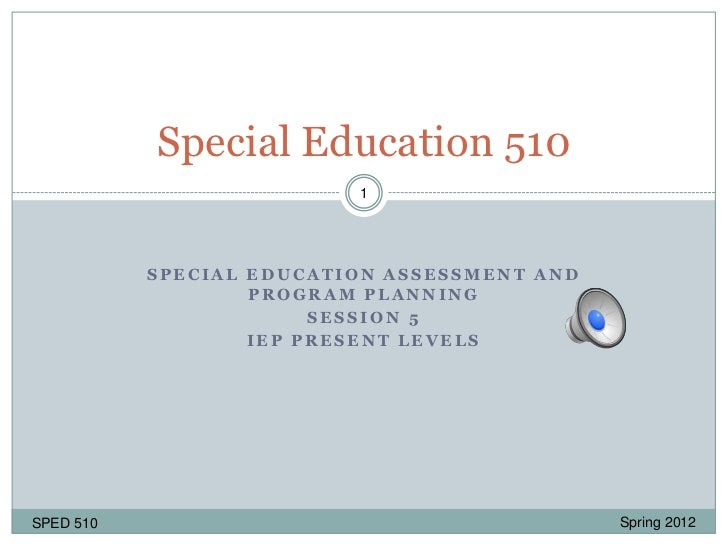 Special Education 510                          1           SPECIAL EDUCATION ASSESSMENT AND                   PROGRAM PLAN...