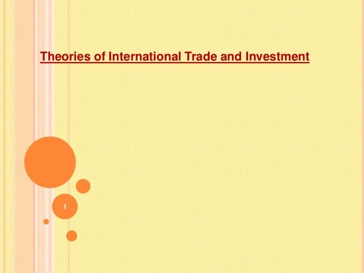 1<br />Theories of International Trade and Investment<br />