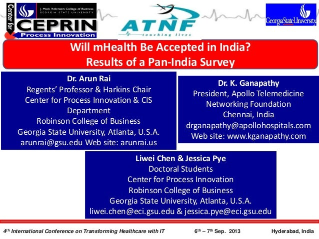Will mHealth Be Accepted in India? Results of a Pan-India Survey Dr. Arun Rai Regents' Professor & Harkins Chair Center fo...