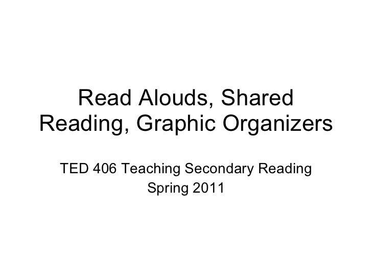 Read Alouds, Shared Reading, and Graphic Organizers