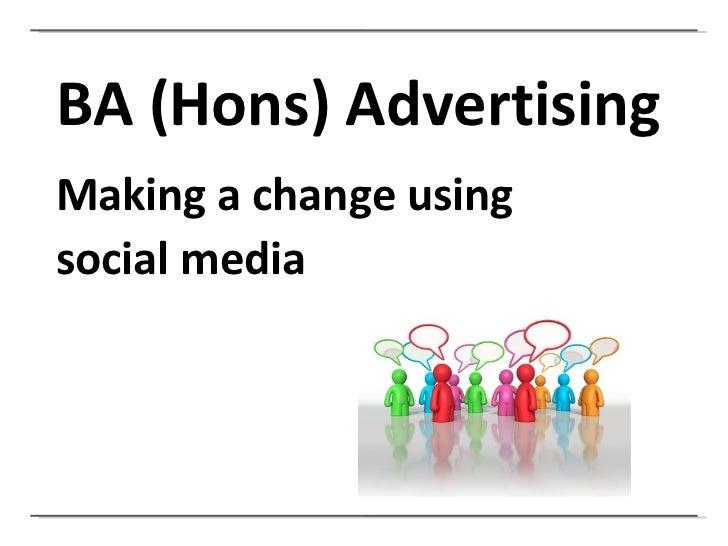 BA (Hons) Advertising Making a change using  social media