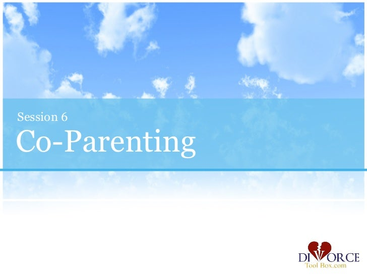 Session 6Co-Parenting