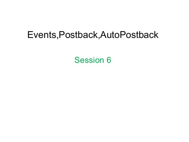 Events,Postback,AutoPostback Session 6