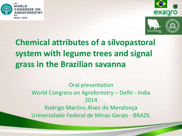 Chemical attributes of a silvopastoral system with legume trees and signal grass in the Brazilian savanna Oral presentatio...