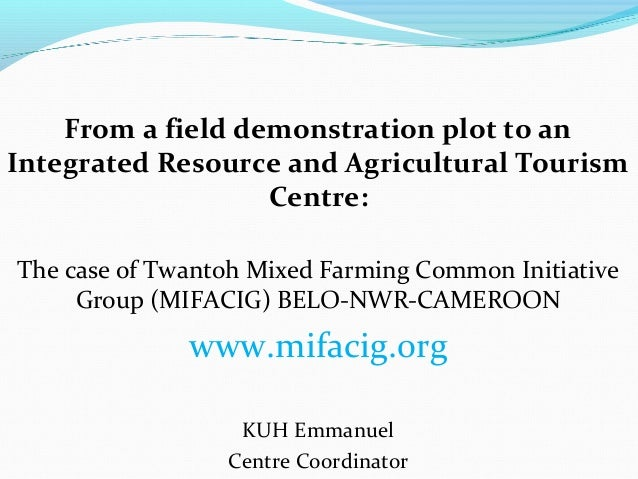 From a field demonstration plot to an Integrated Resource and Agricultural Tourism Centre: The case of Twantoh Mixed Farmi...