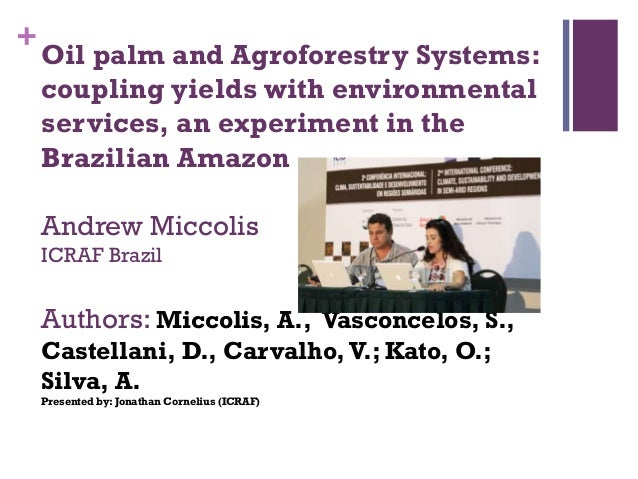 +  Oil palm and Agroforestry Systems: coupling yields with environmental services, an experiment in the Brazilian Amazon  ...