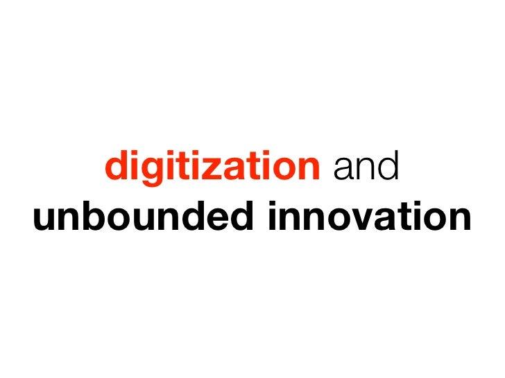 digitization andunbounded innovation
