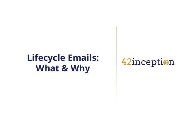 Lifecycle Emails:  What & Why