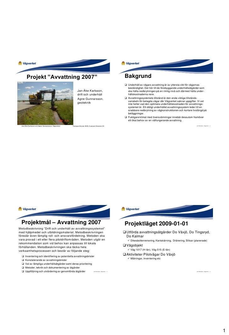 """Projekt """"Avvattning 2007""""                                                                             Bakgrund            ..."""