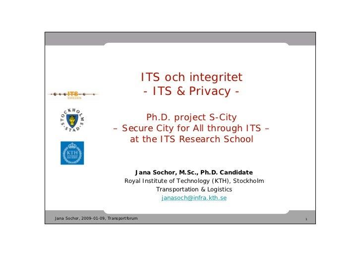 ITS och integritet                                          - ITS & Privacy -                                  Ph.D. proje...