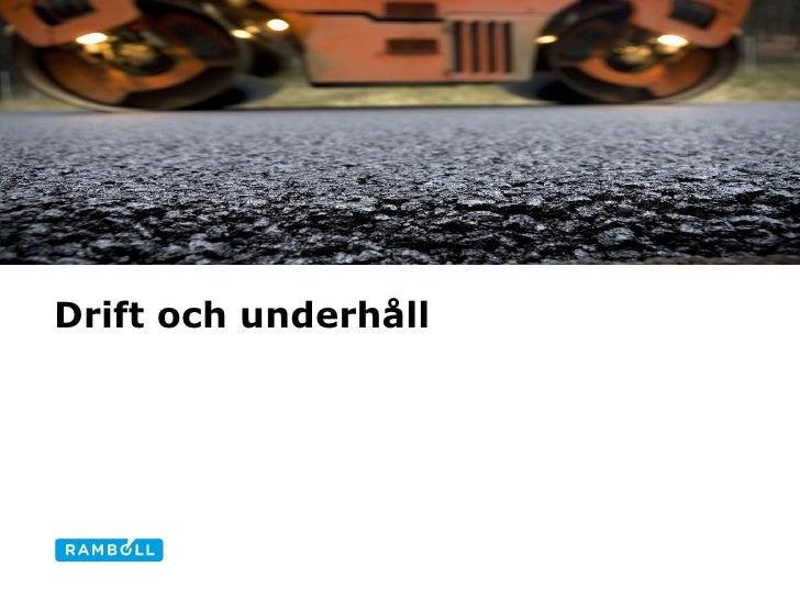 Drift och underhåll Bestämning av homogenitet på asfaltbeläggningar baserat på texturmätning Alternative title slide