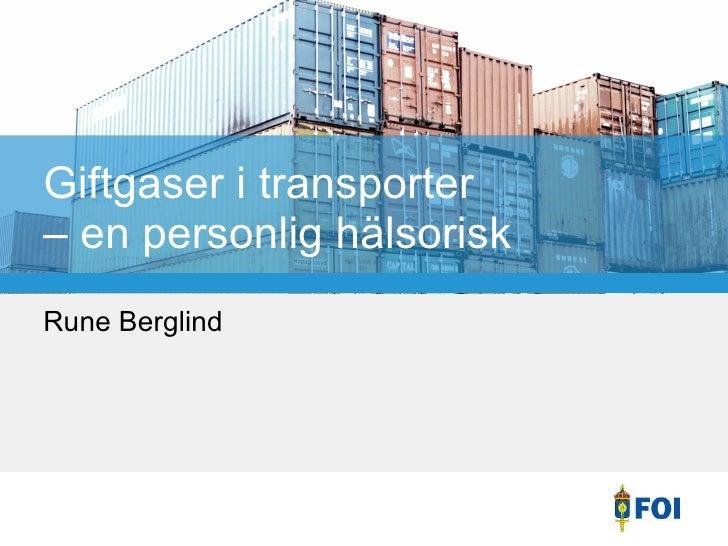 Giftgaser i transporter  – en personlig hälsorisk Rune Berglind