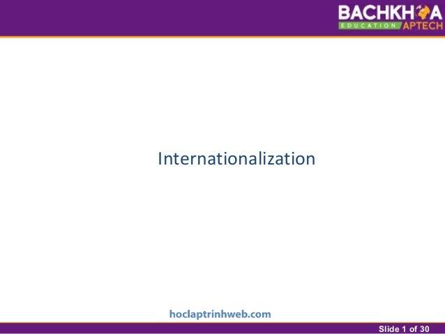 Slide 1 of 30 Internationalization