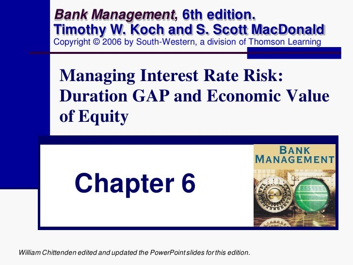 Bank Management, 6th edition.            Timothy W. Koch and S. Scott MacDonald            Copyright © 2006 by South-Weste...