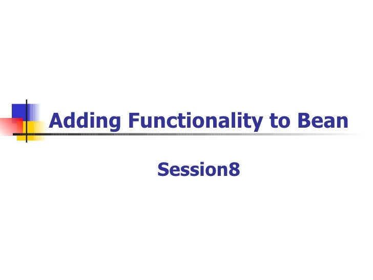 Adding Functionality to Bean Session8