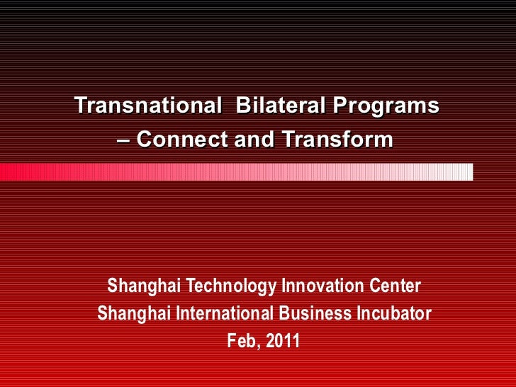 Transnational  Bilateral Programs  – Connect and Transform   Shanghai Technology Innovation Center Shanghai International ...