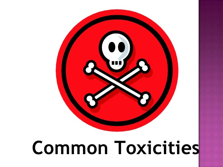 Session 9   Common Toxicities